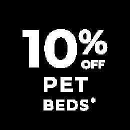 10% off pet beds*